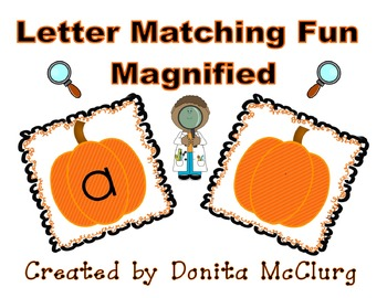 Letter Matching Fun - MAGNIFIED! - Pumpkin Theme