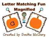 Letter Matching Fun - MAGNIFIED! - Pumpkin Theme