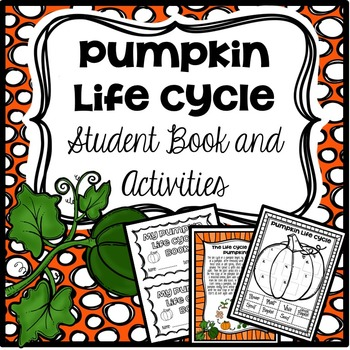 Pumpkin Life Cycle Student Book and Activities