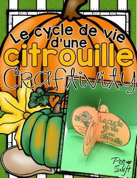 Pumpkin Life Cycle Craftivity in French ~ Le cycle de vie