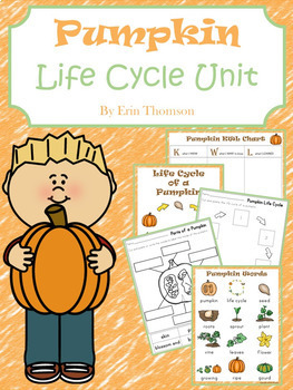 Pumpkin Life Cycle Unit ~ Literacy and Science Activities