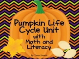 Pumpkin Life Cycle Unit with Math and Literacy