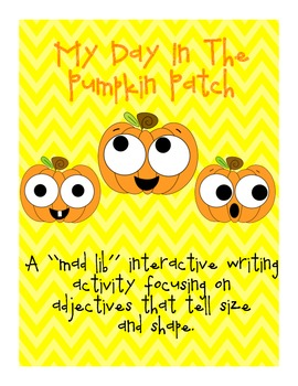 Pumpkin Mad Lib Activity Using Adjectives that tell Size and Shape