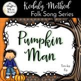 Pumpkin Man {Tim-ka} {Fa} Kodaly Method Folk Song File