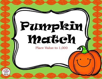 Pumpkin Match- Place Value to 1000