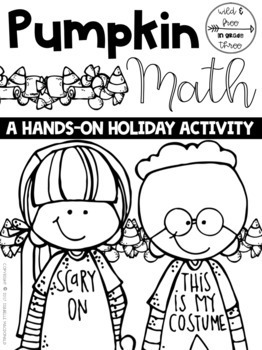 Pumpkin Math: A Hands-On HALLOWEEN Activity in Measurement and Estimation