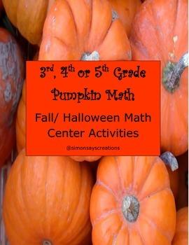 Pumpkin Math -- Fall/Halloween Math Center Activities for 3rd, 4th and 5th Grade