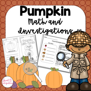 PUMPKIN INVESTIGATIONS AND MATH ACTIVITIES