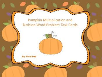 Pumpkin Multiplication and Division Word Problem Task Cards