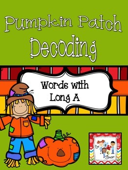 Pumpkin Patch Decoding: Long A Words