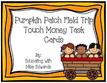 Pumpkin Patch Field Trip Touch Money Task Cards