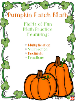 Pumpkin Patch Math: Featuring Decimals, Fractions, Multiplication, Subtraction