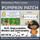 Fall Music Lesson ~ Pumpkin Patch: Orff, Melody, Rhythm, Form & Improvisation