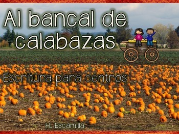 Pumpkin Patch Writing Centers in Spanish - Escritura para centros