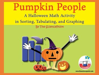 Pumpkin People: A Halloween Math Activity in Sorting, Tabulating, and Graphing