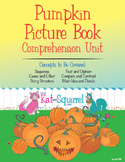 Pumpkin Picture Book Comprehension Unit - EXPANDED
