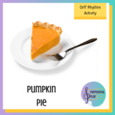 Thanksgiving Pumpkin Pie Orff Based Rhythm Activity