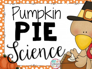 Thanksgiving Pumpkin Pie Science Activity