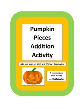 Pumpkin Pieces Activity - Two Digit Adding and Subtracting