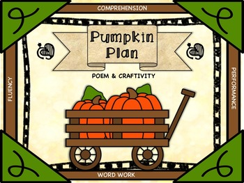 Pumpkin Plan: Poem with Fluency, Comprehension, Word Work, and Craft Activities