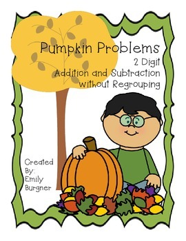 Pumpkin Problems - 2 Digit Addition & Sub. without Regroup
