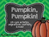 Pumpkin, Pumpkin! Life Cycle Activities, Craftivity, and More!