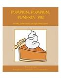 Pumpkin, Pumpkin, Pumpkin Pie!  An ABC, Letter Sound, and