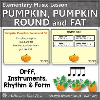 Pumpkin, Pumpkin Round and Fat: Orff, Rhythm, Instruments and Form