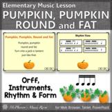 Elementary Music Lesson ~ Pumpkin, Pumpkin Round and Fat: Orff, Rhythm & Form