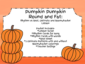 Pumpkin Pumpkin Round and Fat: Rhythm vs Beat, Ostinato and Boomwhackers