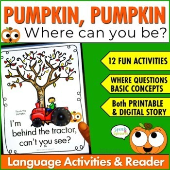Pumpkin, Pumpkin Reader & Language Activities for Where Questions