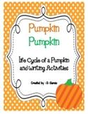 Pumpkin Pumpkin {The Life Cycle of a Pumpkin and Pumpkin Writing Activities}