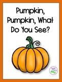 Pumpkin, Pumpkin, What Do You See?