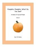 Pumpkin, Pumpkin What Do You See? Book