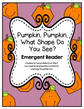 Pumpkin, Pumpkin, What Shape Do You See?  Emergent Reader