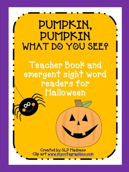 Halloween Pumpkin, Pumpkin What do you See? Teacher book & emergent readers