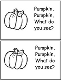 Pumpkin Pumpkin What do you see? Emergent Reader