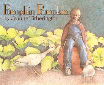 Pumpkin Pumpkin by Jeanne Titherington for Special Ed