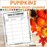 Pumpkin Resources for Inquiry/ Phenomenon-Based Learning