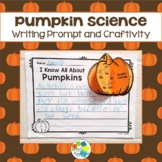 Pumpkin Science Writing Prompt and Craftivity