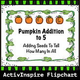 Pumpkin Seed Addition to 5: ActivInspire Flipchart