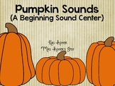 Pumpkin Sounds {A Beginning Sound Center}