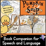 *NEW UNIT* Pumpkin Soup:  A Book Companion for Speech and Language