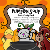 Pumpkin Soup Literacy, Writing, Language, Drama, STEM and Math Pack