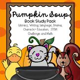 Pumpkin Soup Literacy, Writing, Language, Drama, STEM and Math Pack