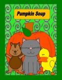 Pumpkin Soup  --  Sequencing Fun, Story Map, Favorite Part!