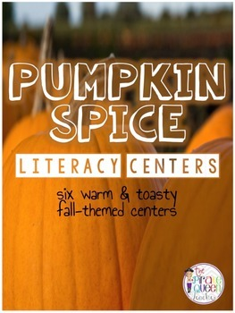 Pumpkin Spice Literacy Centers: 6 Fall Themed Centers for