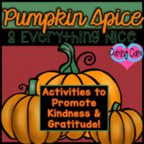 Pumpkin Spice and Everything Nice: Kindness, Love, and Gratitude Activity Pack