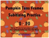 Pumpkin Tens Frames 0-30 for Subitizing Practice...Fall, A
