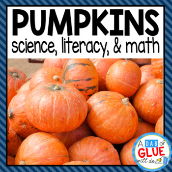 Pumpkins: Science and Math Lesson Plans and Literacy and Math Centers